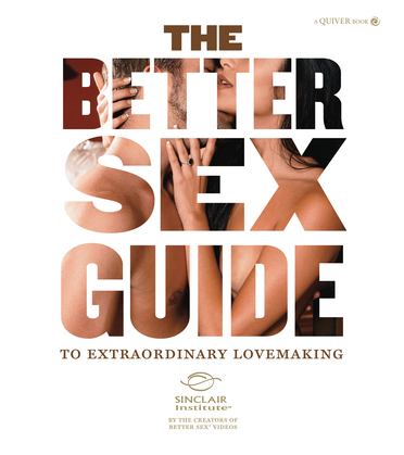 The Better Sex® Guide to Extraordinary Lovemaking