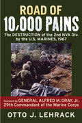 Road of 10,000 Pains: The Destruction of the 2nd NVA Division by the U.S. Marines, 1967