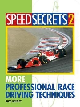 Speed Secrets II: More Professional Race Driving Techniques