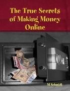The True Secrets of Making Money Online