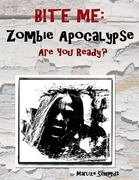 Bite Me: Zombie Apocalypse Are You Ready?
