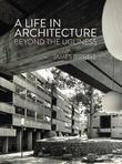 A Life in Architecture: Looking Beyond the Ugliness