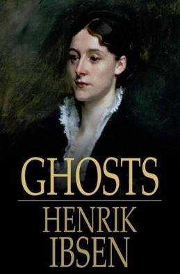 Ghosts: A Family-Drama in Three Acts