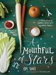 A Mouthful of Stars: A Constellation of Favorite Recipes from My World Travels