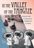 In the Valley of the Yangtze: Stories from an American Childhood in China
