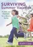 Surviving Summer Vacation: Plans and Prayers for a Mom's Sanity