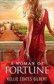 A Woman of Fortune: A Texas Gold Novel