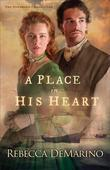 A Place in His Heart: A Novel