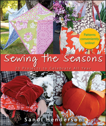 Sewing the Seasons: 23 Projects to Celebrate the Seasons
