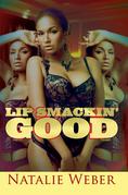 Lip Smackin' Good