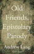 Old Friends, Epistolary Parody