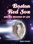 Boston Red Sox and the Meaning of Life