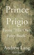 Prince Prigio: From ''His Own Fairy Book''