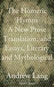 The Homeric Hymns: A New Prose Translation; and Essays, Literary and Mythological