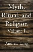 Myth, Ritual, and Religion: Volume One