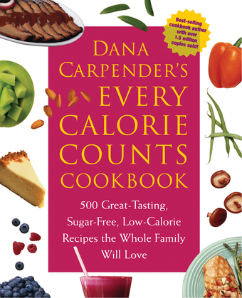 Dana Carpender's Every Calorie Counts Cookbook