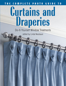 The Complete Photo Guide to Curtains and Draperies: Do-It-Yourself Window Treatments