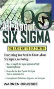 All About Six Sigma: The Easy Way to Get Started