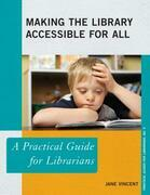 Making the Library Accessible for All: A Practical Guide for Librarians