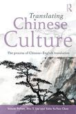Translating Chinese Culture: The process of Chinese--English translation