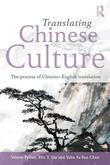 Translating Chinese Culture: The process of Chinese--English translation