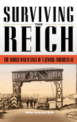Surviving the Reich: The World War II Saga of a Jewish-American GI