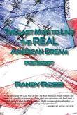 Randy Rossi - The Last Man to Live the REAL American Dream - POSTSCRIPT