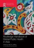Routledge Handbook of Public Health in Asia: Perspectives on Global Health