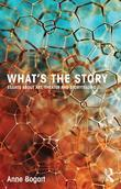 What's the Story: Essays about art, theater and storytelling