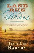 Land Run Brides: Oklahoma Settlers Brave Challenges of the Heart in Three Romances