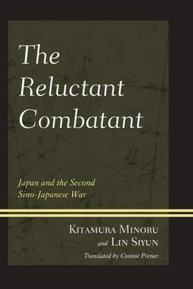 The Reluctant Combatant: Japan and the Second Sino-Japanese War