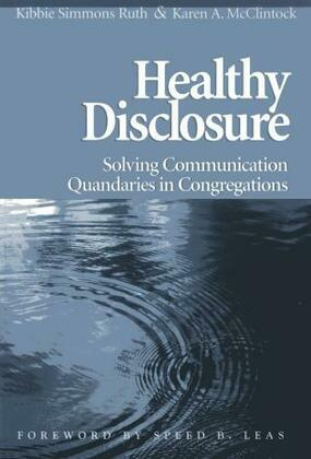 Healthy Disclosure: Solving Communication Quandaries in Congregations