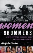 Women Drummers: A History from Rock and Jazz to Blues and Country