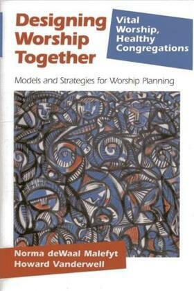 Designing Worship Together: Models And Strategies For Worship Planning