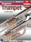 Trumpet Lessons for Beginners: Teach Yourself How to Play Trumpet (Free Video Available)