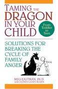 Taming the Dragon in Your Child: Solutions for Breaking the Cycle of Family Anger