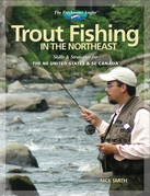 Trout Fishing in the Northeast: Skills & Strategies for the NE United States and SE Canada