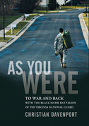 As You Were: To War and Back with the Black Hawk Battalion of the Virginia National Guard