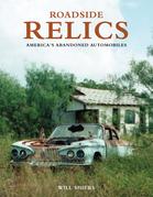Roadside Relics: America's Abandoned Automobiles