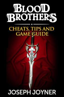 Blood Brothers: Cheats, Tips and Game Guide