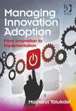 Managing Innovation Adoption: From Innovation to Implementation