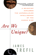Are We Unique: A Scientist Explores the Unparalleled Intelligence of the Human Mind