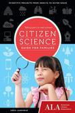 Citizen Science Guide for Families: Taking Part in Real Science /