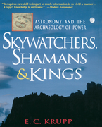 Skywatchers, Shamans & Kings: Astronomy and the Archaeology of Power