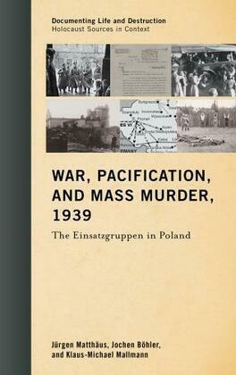 War, Pacification, and Mass Murder, 1939: The Einsatzgruppen in Poland