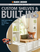 Black & Decker The Complete Guide to Custom Shelves & Built-ins