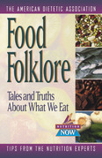 Food Folklore: Tales and Truths about What We Eat