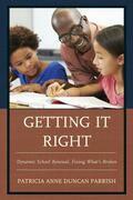 Getting It Right: Dynamic School Renewal, Fixing What's Broken