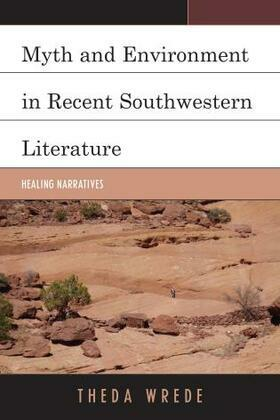 Myth and Environment in Recent Southwestern Literature: Healing Narratives
