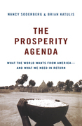 The Prosperity Agenda: What the World Wants from America--And What We Need in Return